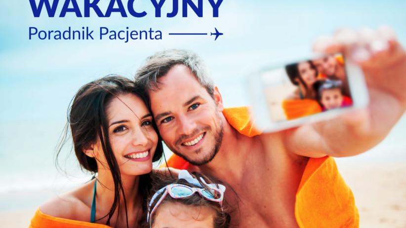 Wakacyjny Poradnik Pacjenta: Co musisz wiedzieć przed urlopem?