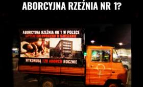 """""""Aborcyjna rzeźnia"""" - wóz z drastycznymi zdjęciami straszy w stolicy"""